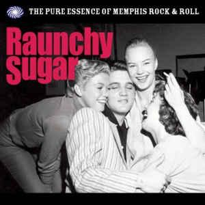 Raunchy Sugar - Pure Essence of Memphis RockNRoll dbl lp