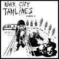 "River City TanLines - All the 7""s + More lp (Soul Is Cheap)"