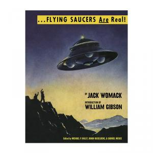Flying Saucers Are Real! Jack Womack (Anthology Editions)