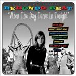 Redondo Beat - When The Day Turns In Tonight cd (TV Eye)