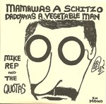 "Mike Rep & the Quatas - Mama Was A Schitzo 7"" (Hozac Archival)"