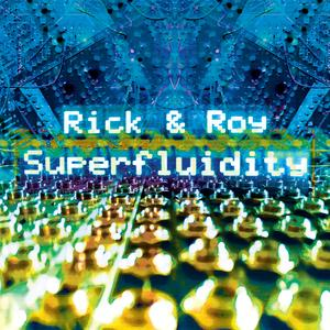 Rick & Roy - Superfluidity lp (Archer Records)
