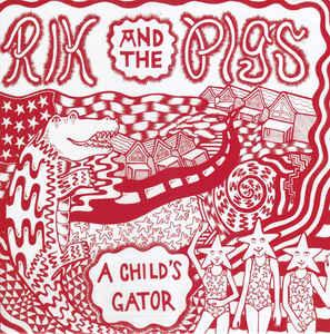 Rik & The Pigs - A Child's Gator lp (Total Punk)
