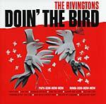 Rivingtons, The - Doin' The Bird lp (Rumble Records)