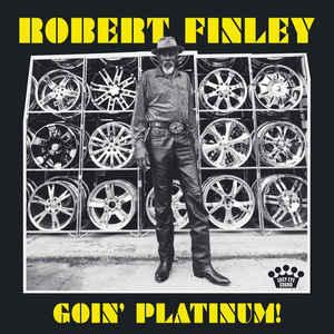 Robert Finley - Goin' Platinum lp (Easy Eye Sound)