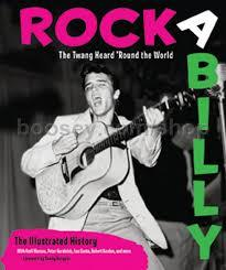 Rockabilly The Twang Heard 'Round The World (Voyageur Press)