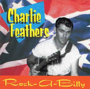 Charlie Feathers- Rock-A-Billy cd (Bear Family)