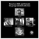 Rosa Lee Hill And Friends: George Mitchell Collection cd