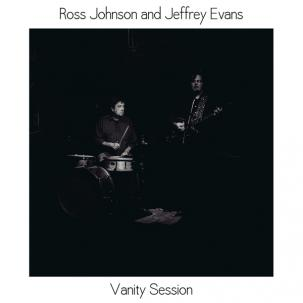 Ross Johnson and Jeffrey Evans - Vanity Session lp (Spacecase )
