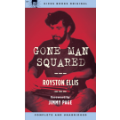 Royston Ellis - Gone Man Squared (Kicks Books Original)