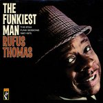 Rufus Thomas - Funkiest Man Stax Funk Sessions dbl lp (Ace UK)