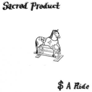 Sacred Product - $ A Ride lp (Quemada)