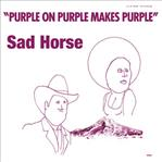Sad Horse - Purple On Purple Makes Purple lp (Water Wing)