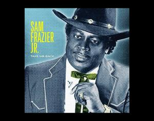 Sam Frazier Jr. - Take Me Back lp (Fat Possum)