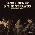 Sandy Denny & The Strawbs - All Our Own Work dbl lp