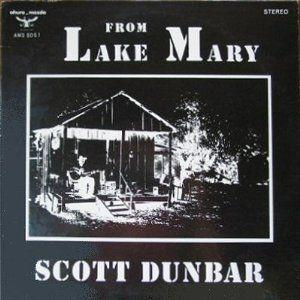 Scott Dunbar - From Lake Mary lp (Fat Possum)