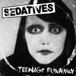 "Sedatives - Teenage Runaway 7"" (Red Lounge GERMANY)"