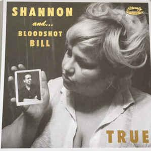 "Shannon & Bloodshot Bill - Honey Time/True 7"" (Slovenly)"