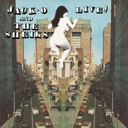 Jack O & the Sheiks - Live! lp (Red Lounge Records)
