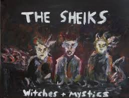 The Sheiks - Witches + Mystics lp