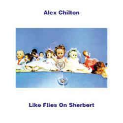 Alex Chilton - Like Flies On Sherbert lp (Vinyl Lovers)