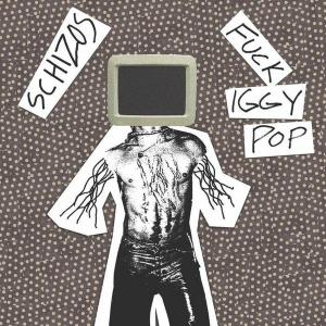 "Schizos - Fuck Iggy Pop 7"" (Neck Chop Records)"
