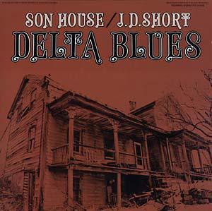 Son House/JD Short - Delta Blues lp (Folkways repro)