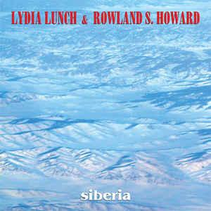 Lydia Lunch & Rowland S. Howard - Siberia lp (Bang!)