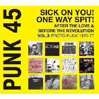Punk 45 Sick On You! One Way Spit lp (Soul Jazz)