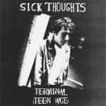 Sick Thoughts - Terminal Teen Age lp (Dead Beat Records)