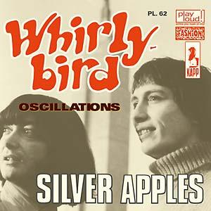 "Silver Apples - Whirlybird/Oscillations 7"" (Play Loud!)"