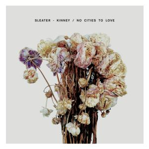 Sleater-Kinney - No Cities To Love lp (Sub Pop)