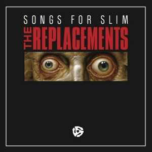 "Replacements - Songs For Slim 12"" (New West Records)"