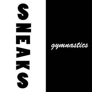 Sneaks - Gymnastics lp (Danger)