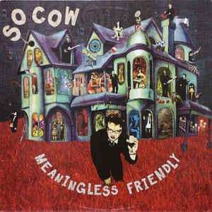 So Cow - Meaningless Friendly lp [Tic Tac Totally]