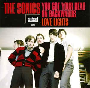 "Sonics - You Got Your Head On Backwards 7"" (Sundazed)"