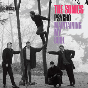 "Sonics - Maintaining My Cool/Psycho 7"" (Sundazed)"