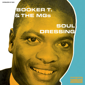 Booker T. & the MGs - Soul Dressing lp (Sundazed)