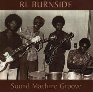 RL Burnside - Sound Machine Groove dbl lp (High Water)