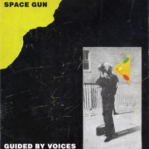 "Guided By Voices - Space Gun 7"" (GBV inc)"