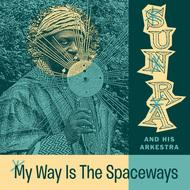 Sun Ra - My Way Is The Spaceways lp (Norton)