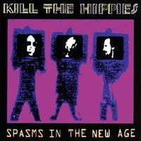 Kill The Hippies - Spasms In The New Age cd (RNR Purgatory)