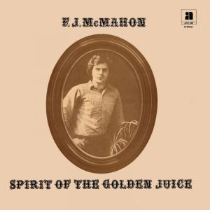 F.J. McMahon - Spirit of the Golden Juice lp (ARC)