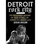 Detroit Rock City - Steve Miller (Da Capo Press)