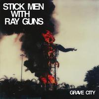 Stick Men With Ray Guns - Grave City lp