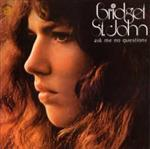 Bridget St. John - Ask Me No Questions cd (Dandelion/Cherry Red)