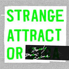 "Strange Attractor - Barely Doin' Crime 7"" (Secret Identity)"