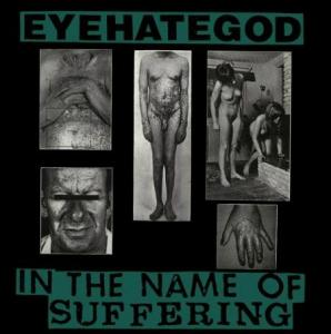 Eyehategod - In The Name of Suffering lp (Emetic)