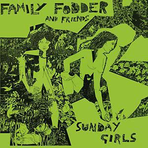 Family Fodder & Friends - Sunday Girls Director's Cut lp