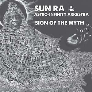 Sun Ra - Sign of the Myth lp (Roaratorio)